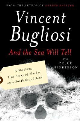 And the Sea Will Tell By Bugliosi, Vincent
